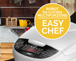 Robot Easychef multifunzione in OMAGGIO!